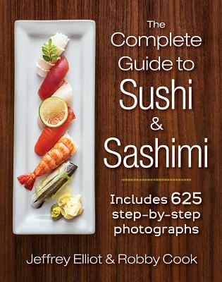 The Complete Guide to Sushi and Sashimi: Includes 625 Step-By-Step Photographs Cover Image
