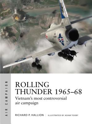 Rolling Thunder 1965–68: Johnson's air war over Vietnam (Air Campaign) Cover Image