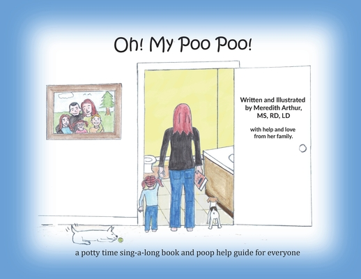 Oh! My Poo Poo!: a potty time sing-a-long book and poop help guide for everyone Cover Image