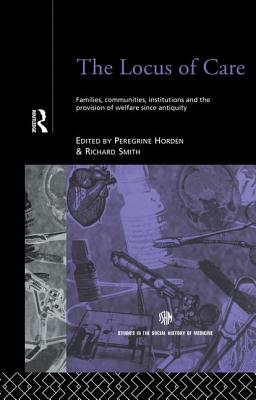The Locus of Care: Families, Communities, Institutions, and the Provision of Welfare Since Antiquity Cover Image