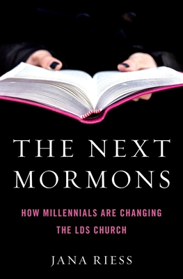 The Next Mormons: How Millennials Are Changing the Lds Church Cover Image