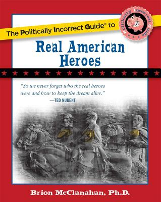 The Politically Incorrect Guide to Real American Heroes Cover