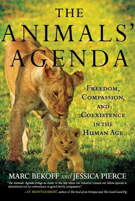 The Animals' Agenda: Freedom, Compassion, and Coexistence in the Human Age Cover Image
