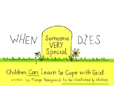 When Someone Very Special Dies: Children Can Learn to Cope with Grief (Drawing Out Feelings) Cover Image