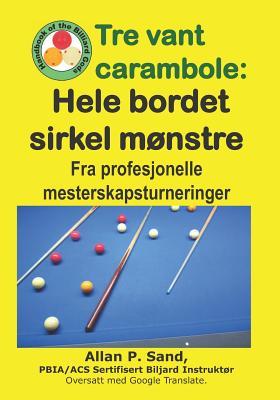 Tre Vant Carambole - Hele Bordet Sirkel Mønstre: Fra Profesjonelle Mesterskapsturneringer Cover Image