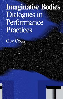 Imaginative Bodies: Dialogues in Performance Practices Cover Image