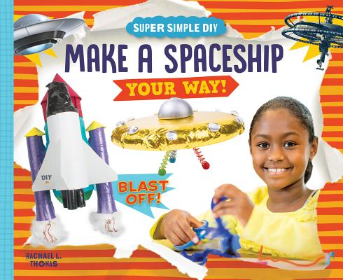 Make a Spaceship Your Way! Cover Image