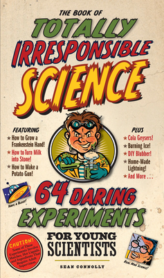 The Book of Totally Irresponsible Science Cover Image