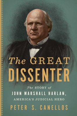 The Great Dissenter: The Story of John Marshall Harlan, America's Judicial Hero Cover Image