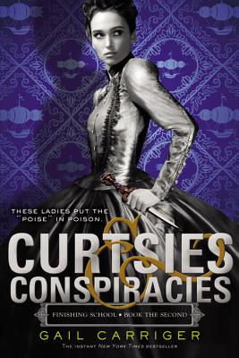Curtsies & Conspiracies (Finishing School #2) Cover Image