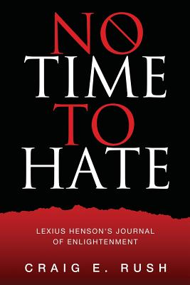 No Time to Hate: Lexius Henson's Journal of Enlightenment Cover Image