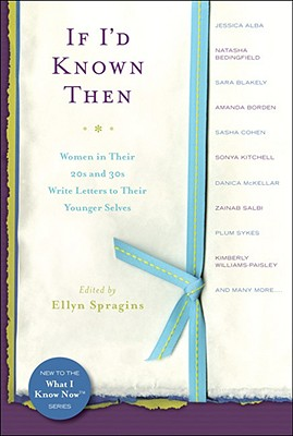 If I'd Known Then: Women in Their 20s and 30s Write Letters to Their Younger Selves Cover Image