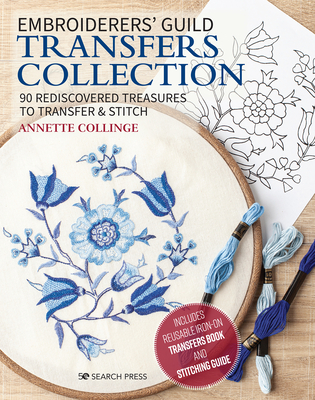 Embroiderers' Guild Transfers Collection: 90 rediscovered treasures to transfer & stitch Cover Image