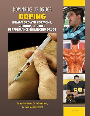 Doping: Human Growth Hormone, Steroids, & Other Performance-Enhancing Drugs (Downside of Drugs) Cover Image