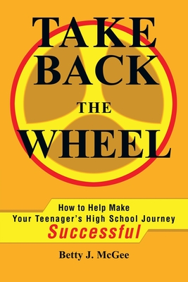 Take Back the Wheel: How to Help Make Your Teenager Cover Image