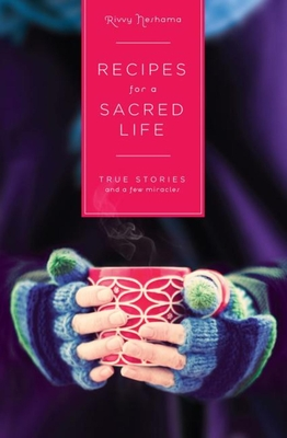 Recipes for a Sacred Life: True Stories and a Few Miracles Cover Image