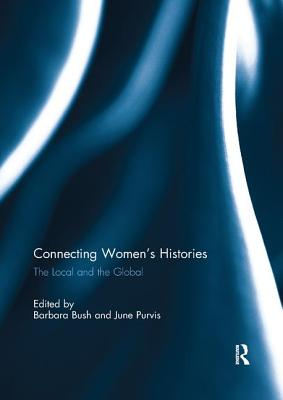 Connecting Women's Histories: The local and the global cover