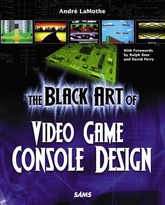 The Black Art of Video Game Console Design [With CDROM] Cover