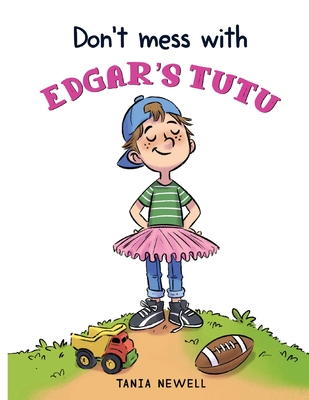 Don't Mess with Edgar's Tutu Cover Image