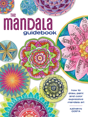 The Mandala Guidebook: How to Draw, Paint and Color Expressive Mandala Art Cover Image