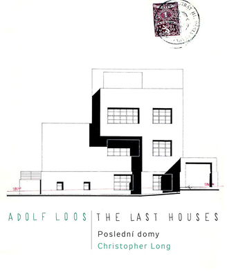 Adolf Loos: The Last Houses Cover Image