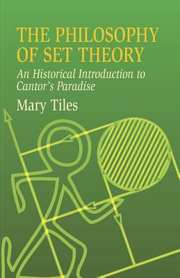 The Philosophy of Set Theory: An Historical Introduction to Cantor's Paradise (Dover Books on Mathematics) Cover Image