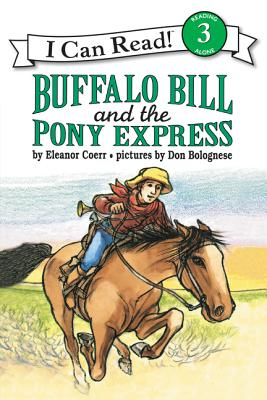 Buffalo Bill and the Pony Express (I Can Read Level 3) Cover Image