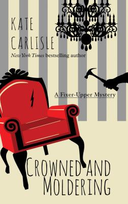 Crowned and Moldering (Fixer-Upper Mystery) Cover Image