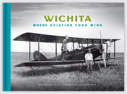 Wichita:  Where Aviation Took Wing Cover Image