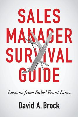 Sales Manager Survival Guide: Lessons From Sales' Front Lines Cover Image