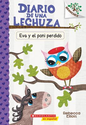 Diario de una lechuza #8: Eva y el poni perdido (Eva and the Lost Pony): Un libro de la serie Branches Cover Image