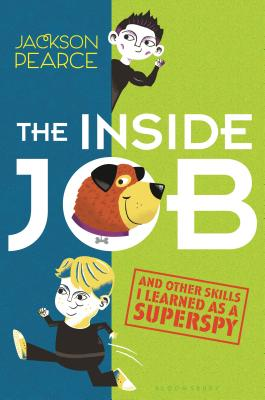 The Inside Job and Other Skills I Learned as a Superspy by Jackson Pearce