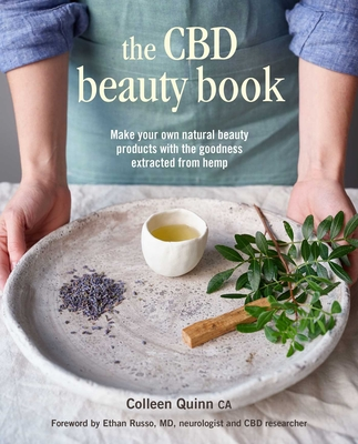 The CBD Beauty Book: Make your own natural beauty products with the goodness extracted from hemp Cover Image