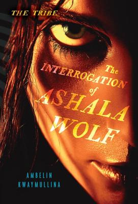 The Interrogation of Ashala Wolf (The Tribe #1) Cover Image
