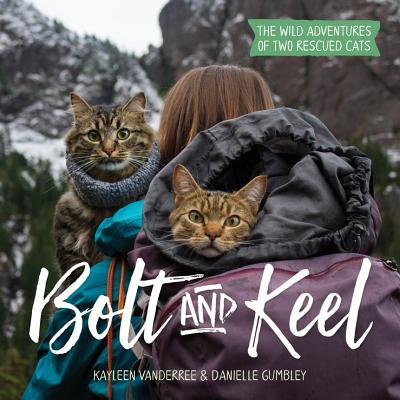 Bolt and Keel: The Wild Adventures of Two Rescued Cats Cover Image