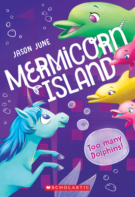 Cover for Too Many Dolphins! (Mermicorn Island #3)