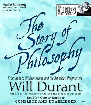 The Story of Philosophy: From Kant to William James and the American Pragmatists Cover Image