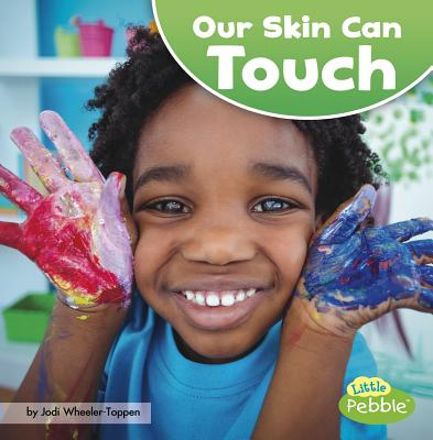 Our Skin Can Touch (Our Amazing Senses) Cover Image