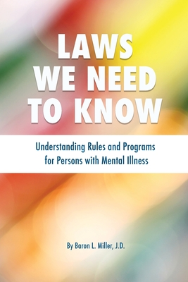 Laws We Need To Know: Understanding Rules and Programs for Persons with Mental Illness Cover Image