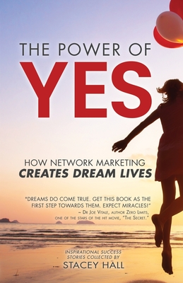 The Power of YES: How Network Marketing Creates Dream Lives Cover Image