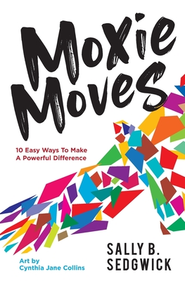 Moxie Moves: 10 easy ways to make a powerful difference Cover Image
