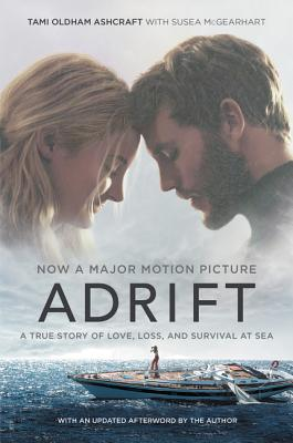 Adrift [Movie tie-in]: A True Story of Love, Loss, and Survival at Sea Cover Image