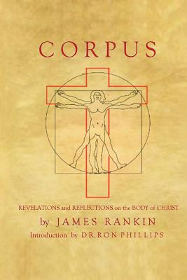 Corpus: Revelations and Reflections on the Body of Christ Cover Image