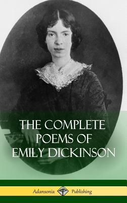 The Complete Poems of Emily Dickinson (Hardcover) Cover Image