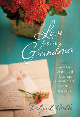 Love from Grandma: Words and Wisdom and Hope Cover Image