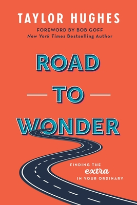 Road to Wonder: Finding the Extra in Your Ordinary Cover Image