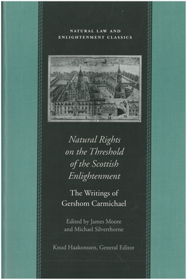 Natural Rights on the Threshold of the Scottish Enlightenment (Natural Law and Enlightenment Classics) Cover Image