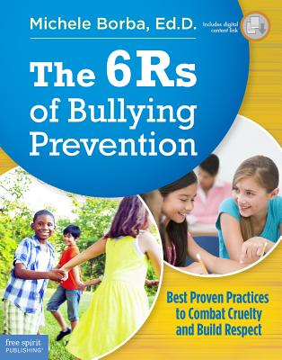 The 6Rs of Bullying Prevention: Best Proven Practices to Combat Cruelty and Build Respect Cover Image