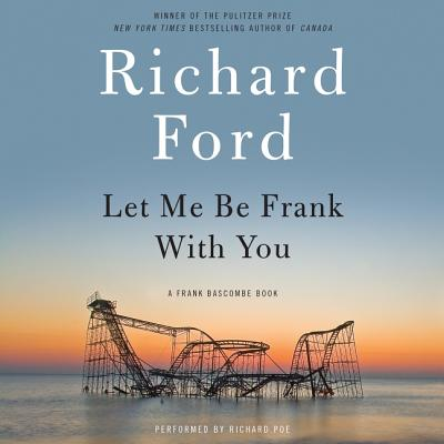 Let Me Be Frank with You: A Frank Bascombe Book Cover Image