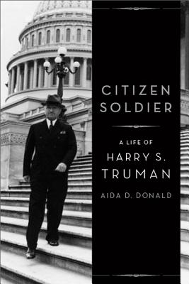 Citizen Soldier: A Life of Harry S. Truman Cover Image